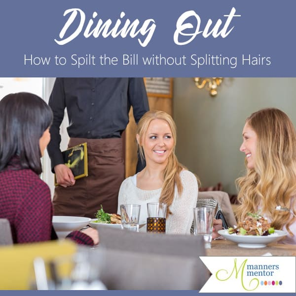How to split or pay the restaurant tab or bill without splitting hairs. #restaurants #hostess #businessmeals #manners #etiquette