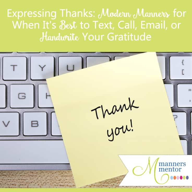 Expressing Thanks: Modern Manners for When It's Best to Text, Call, Email, or Handwrite Your Gratitude