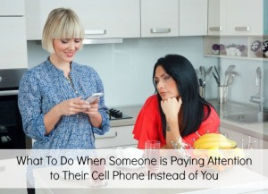 What To Do When Someone is Paying Attention  to Their Cell Phone Instead of You - www.mannersmentor.com