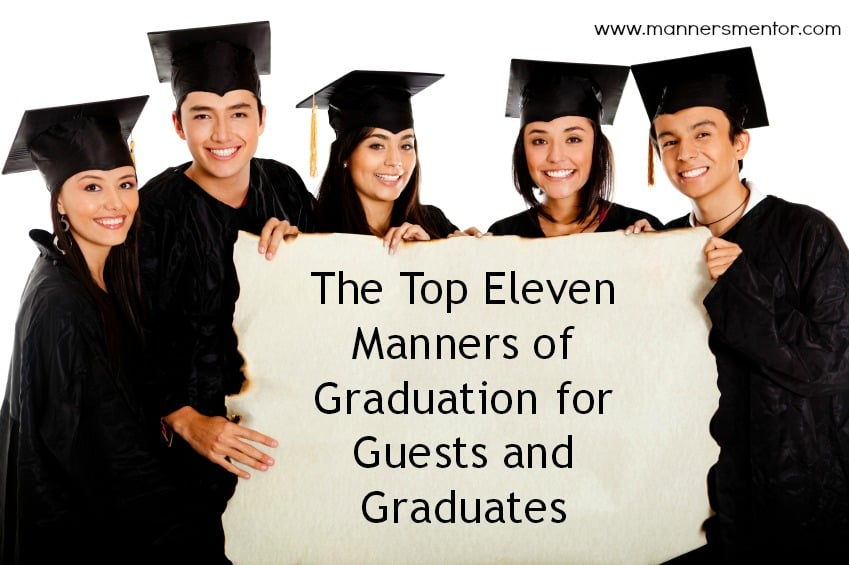 The Top Eleven Manners of Graduation for Guests and Graduates - www.mannersmentor.com
