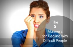 The  5  Manners  for Dealing with Difficult People - www.mannersmentor.com