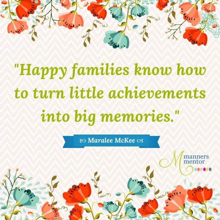 Happy, loving homes and happy families come in all shapes and sizes, yet they share a set of common habits. Here you'll find the top 7 courtesies of happy families. #happyfamilies #happyhomes #howtohaveahappyhome #howtohaveahappyfamily #manners #etiquette #courtesy #maraleemckee #mannersmentor