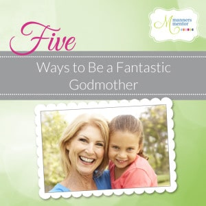 Five Ways to Be a Fantastic Godmother