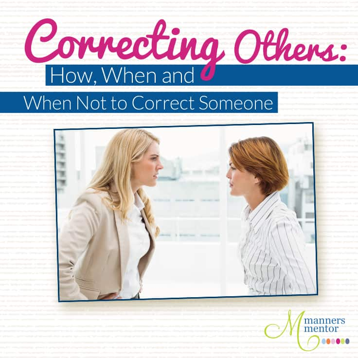 Correcting Others: How, When and When to Let it Slide