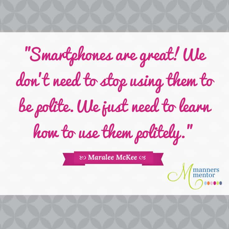 Smartphone Polite Usage Quote from MannersMentor.com post