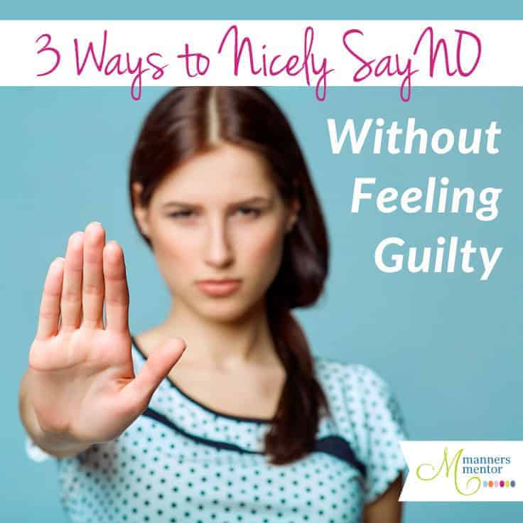 Three Ways to Nicely Say No Without Feeling Guilty