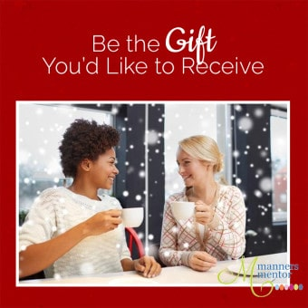 Be the Gift You'd Like to Receive