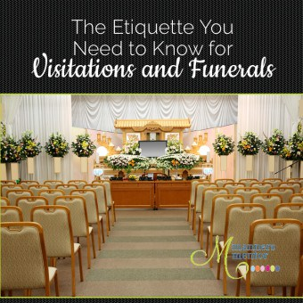Etiquette for Funerals and Visitations