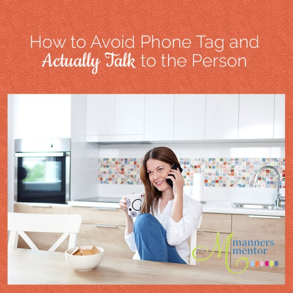 How to Avoid Phone Tag and Actually Talk to The Person