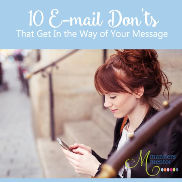 10 E-mail Don'ts That Get In the Way of Your Message