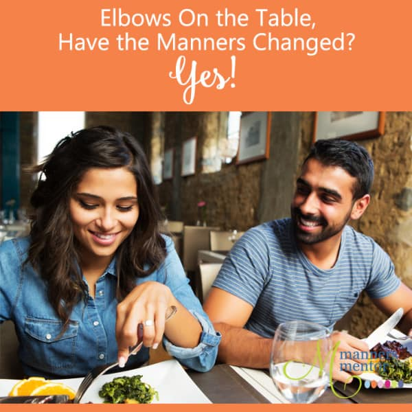 Elbows on the table. Have the manners changed? Yes!