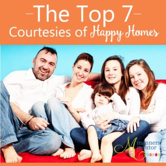 The Top 7 Courtesies of Happy Homes