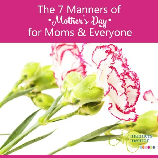 The 7 Manners of Mother's Day for Mom's & Everyone