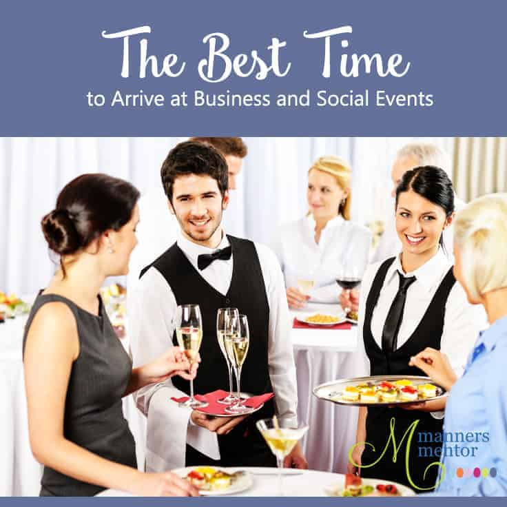 the etiquette of what time to arrive at business and social events