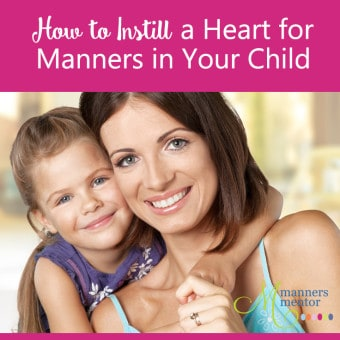 How to Instill a Heart for Manners in Your Child