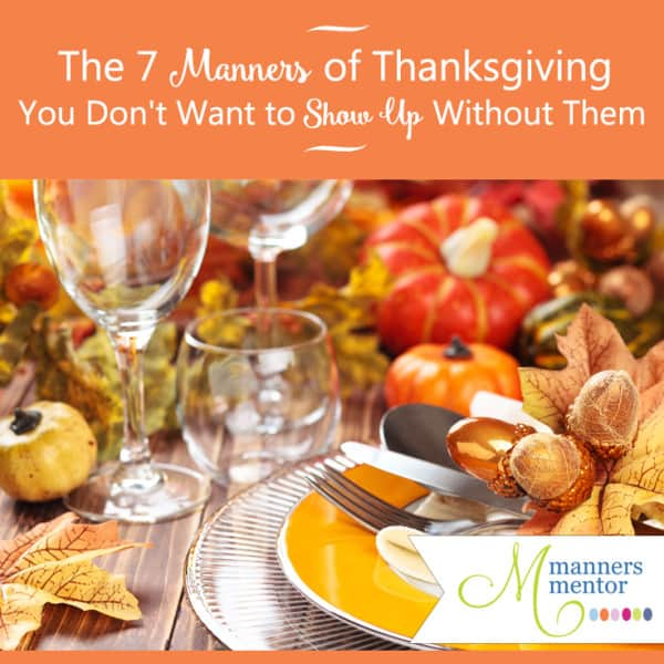 Thanksgiving is such a lovely holiday, but with all the cooking, cleaning, traveling, and extra people in the house, it can feel overwhelming. Whether you're a host or guest this year, here are 7 manners that will help you navigate the day with authentic warmth and make this Thanksgiving one of your favorite. #thanksgiving #etiquette #manners #thanksgivingdinner