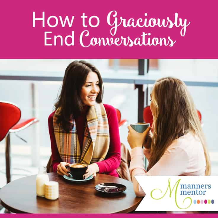 How to Graciously End Conversations