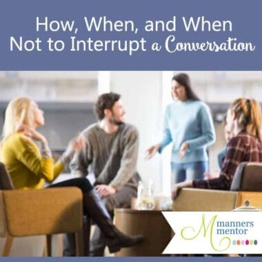 how-when-and-when-not-to-interrupt-a-conversation