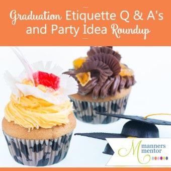 Graduation Q&A and Party Etiquette Roundup
