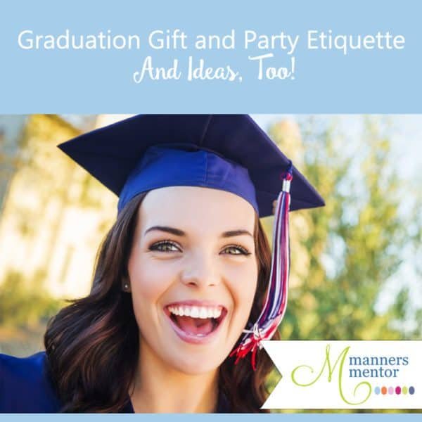 graduation gift and party etiquette and ideas, too