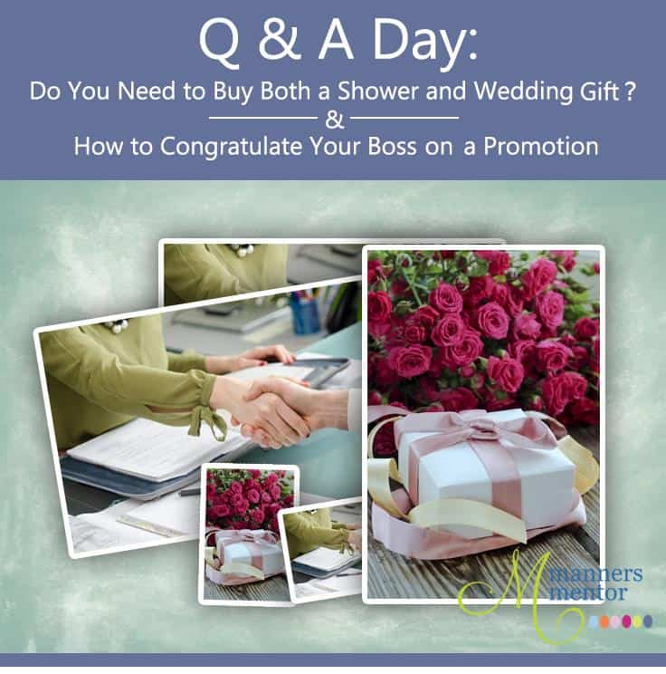Do You Need to Buy Both Shower and Wedding Presents and How to Congratulate Your Boss On a Promotion