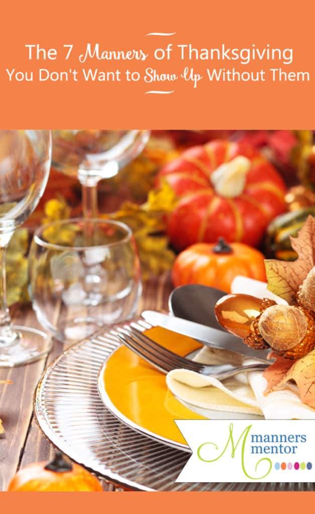 The 7 Manners of Thanksgiving — You Don't Want to Show Up Without Them