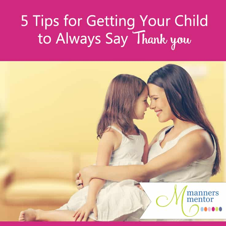 Teaching your child to say thank you authentically and consistently isn't as hard as you might think. Here are five skills to put into practice that makes doing so almost easy! #childrensmanners #expressinggratitude #thankyou #childrensmanners
