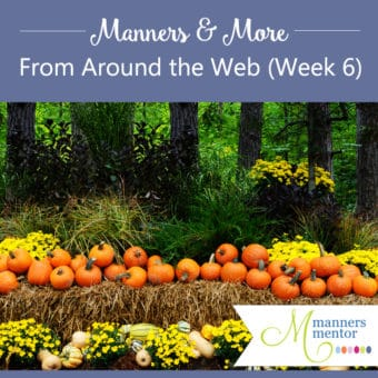 Manners and More from Around the Web Week Six