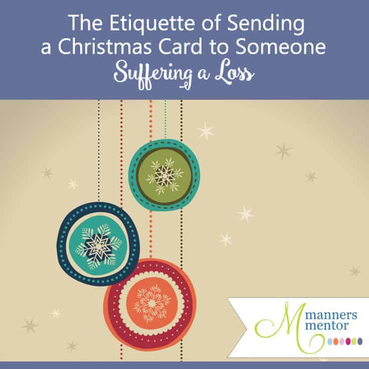 The Etiquette of Sending a Christmas Card to Someone Suffering a Loss