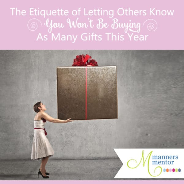 The Etiquette of Letting Others Know You Won't Be Buying as Many Gifts This Year