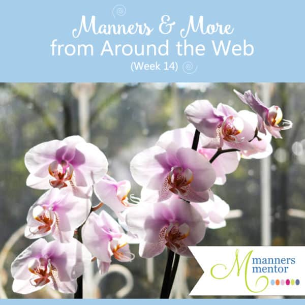 Manners and More From Around the Web (Week 14)