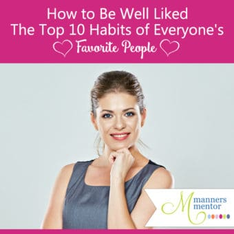 How to Be Well Liked The Top 10 Habits of Everyone's Favorite People
