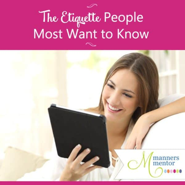 Here's the sometimes surprising etiquette topics and skills people most wanted to know over a one year period. From caring for ill friends, to knowing how to best apologize, to how to graciously answer questions that shouldn't have been asked in the first place. People wanted to know how to handle the difficulties of every day life with authenticity, graciousness, and savvy. You'll find the top ten etiquette topics people most wanted to know about!