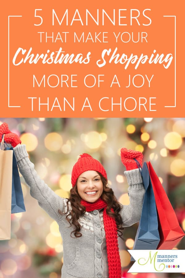 5 Manners That Make Your Christmas Shopping More of a Joy Than a Chore! #ChristmasShopping #Christmas #BlackFriday #BuyingChristmasGifts #Etiquette #Manners