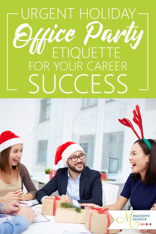Here's the unspoken etiquette of your holiday office party. Whether it's a casual company get-together or a grand corporate affair, here you'll find tips to help you navigate the party in such a way that you'll help your career while enjoying the party. #christmasparty #holidayofficeparty #officeparty